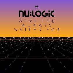 Nu:Logic/WHAT I'VE ALWAYS WAITED FOR CD