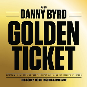 Danny Byrd/GOLDEN TICKET CD