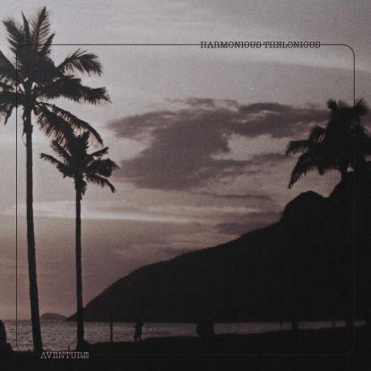 "Harmonious Thelonious/AVENTURE 12"""