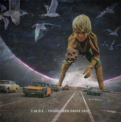 Y.M.D.F./YOUNG MEN DRIVE FAST LP