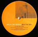 Ralph Und Beetle/RIDE THIS TRAIN 12""