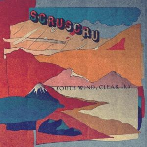 Scruscru/SOUTH WIND, CLEAR SKY EP 12""