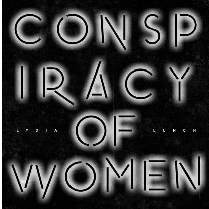 Lydia Lunch/CONSPIRACY OF WOMEN -MINI LP