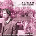 Mr. Bambu/COMPLETE CONTEMPLATION CD