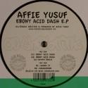 "Affie Yusuf/EBONY ACID DASH EP 12"""