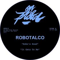 Robotalco/IT GETS TO ME EP 12""