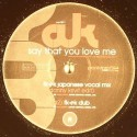 AK/SAY THAT YOU LOVE ME 12""