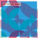 Various/MY TWILIGHT BLUES  CD