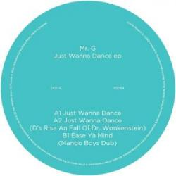 Mr. G/JUST WANNA DANCE 12""