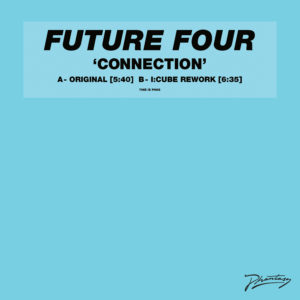 Future Four/CONNECTION (I-CUBE RMX) 12""