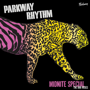 "Parkway Rhythm/MIDNITE SPECIAL DUBS 12"""