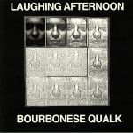 Bourbonese Qualk/LAUGHING AFTERNOON LP