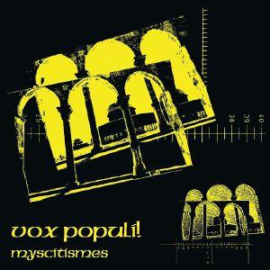 Vox Populi/MYSCITISMES LP
