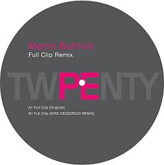 "Martin Buttrich/FULL CLIP REMIX 12"""