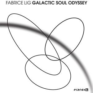 Fabrice Lig/GALACTIC SOUL ODYSSEY DLP
