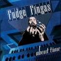 Fudge Fingas/IT'S ABOUT TIME EP 12""