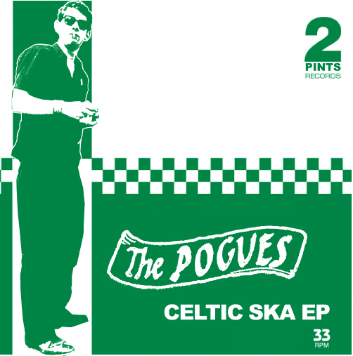 "Pogues, The/CELTIC SKA EP (GREEN) 7"""