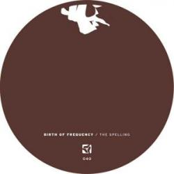 Birth of Frequency/THE SPELLING 12""