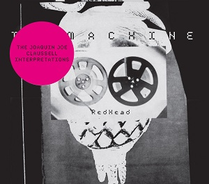 Machine, The/REDHEAD J CLAUSELL RMX CD