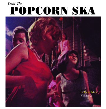 Popcorn Ska/GOLDEN OLDIES VOL 2  7""