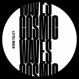 Norm Talley/COSMIC WAVES (REISSUE) 12""