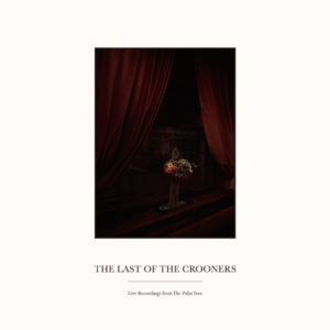 Last Of The Crooners/LIVE @ PALM TREE LP
