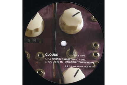 Clouds/I'LL BE BROKE-GERRY READ RMX 12""