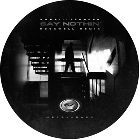 Jubei/SAY NOTHIN (ROCKWELL REMIX) 12""