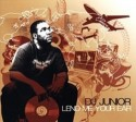 DJ Junior/LEND ME YOUR EAR CD