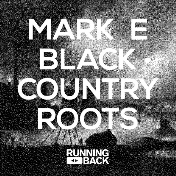 """Mark E/BLACK COUNTRY ROOTS 12"""""""