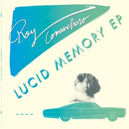 "Roy Comanchero/LUCID MEMORY EP 12"""