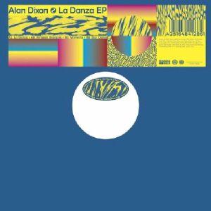 "Alan Dixon/LA DANZA EP 12"""
