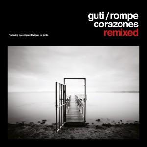 Guti/ROMPE CORAZONES REMIXED DLP