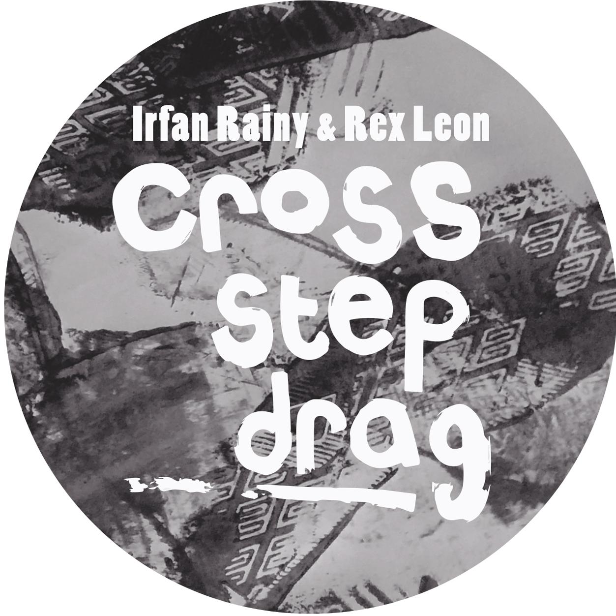 "Irfan Rainy & Rex Leon/CROSS STEP.. 12"""