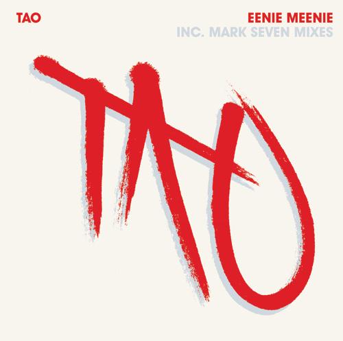 "Tao/EENIE MEENIE (MARK SEVEN DUB) 12"""