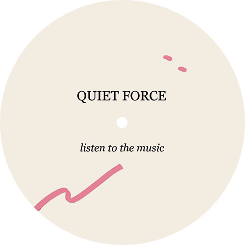"""Quiet Force/LISTEN TO THE MUSIC 12"""""""