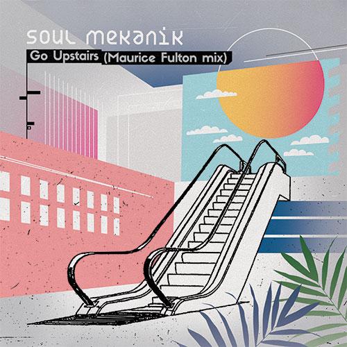 "Soul Mekanik/GO UPSTAIRS REMIX 12"""