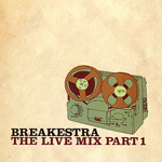 Breakestra/THE LIVE MIX PART 1 CD