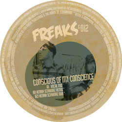 Freaks & 012/CONSCIOUS OF MY...12""