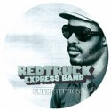 """Redtruck Express Band/SUPERSTITION 7"""""""