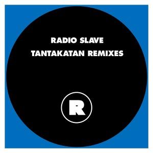 "Radio Slave/TANTAKATAN REMIXES 12"""