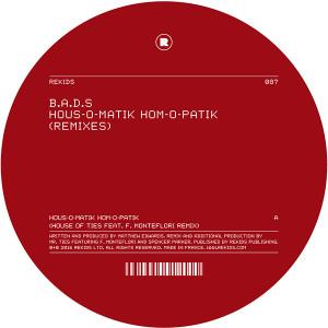 "B.A.D.S./HOUS-O-MATIK REMIXES 12"""
