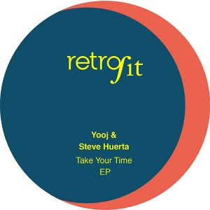 Yooj & Steve Huerta/TAKE YOUR TIME 12""