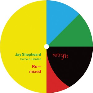 "Jay Shepeard/HOME & GARDEN REMIXED 12"""