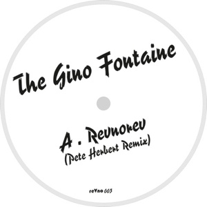 Gino Fontaine/REVNOREV... REMIXES 12""