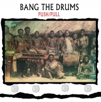 Push-Pull/BANG THE DRUMS LP