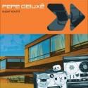 Pepe Deluxe/SUPER SOUND  CDS