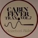 "Cabin Fever/CABIN FEVER VOL.7 12"""