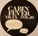"Cabin Fever/CABIN FEVER VOL.10 12"""
