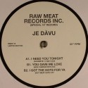Je Davu/I NEED YOU TONIGHT 12""